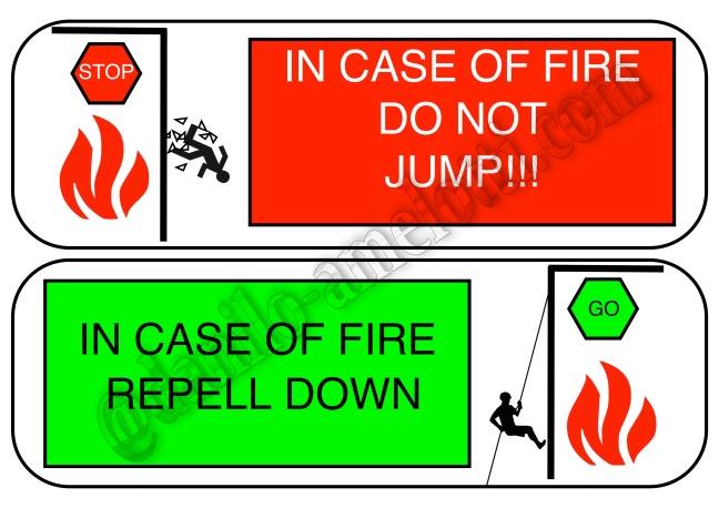 In caso di Incendio o emergenza Non Saltare fuori dalla finestra!!