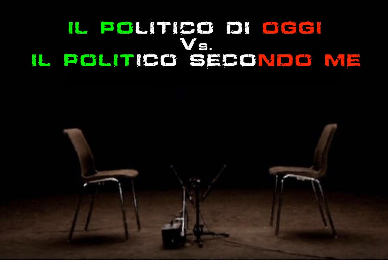 il politico di oggi e secondo me danilo-amelotti.com